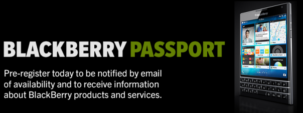 BlackBerry Passport, Pre-Registration, Launch , availability, sign up